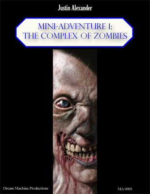 Mini-Adventure 1: The Complex of Zombies - Justin Alexander