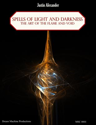 Spells of Light and Darkness: The Art of the Flame and Void - Justin Alexander